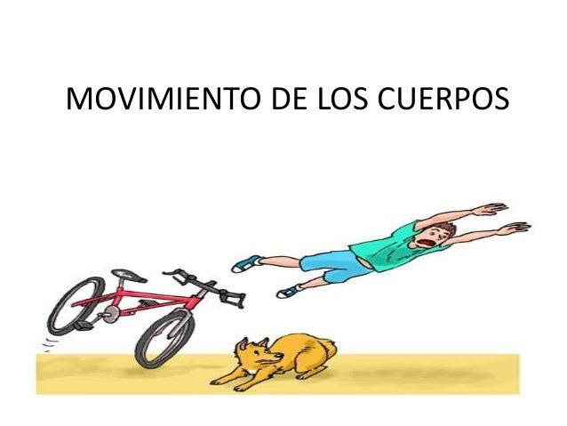 MOVIMIENTO DE LOS CUERPOS