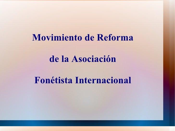 Movimiento de Reforma de la Asociación Fonétista Internacional