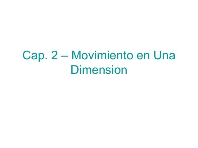 Cap. 2 – Movimiento en Una Dimension