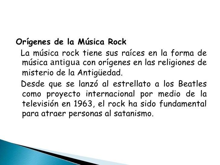 Orígenes de la Música Rock<br />  La música rock tiene sus raíces en la forma de música antigua con orígenes en las religi...