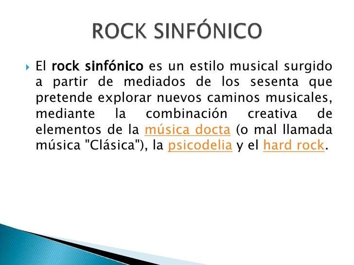 El rock sinfónico es un estilo musical surgido a partir de mediados de los sesenta que pretende explorar nuevos caminos mu...
