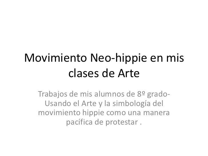 Movimiento Neo-hippie en mis       clases de Arte  Trabajos de mis alumnos de 8º grado-    Usando el Arte y la simbología ...