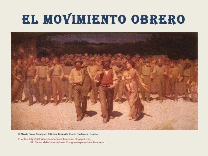 EL MOVIMIENTO OBRERO © Alfredo Rivero Rodríguez. IES Juan Sebastián Elcano (Cartagena, España). Fuentes: http://historiaco...