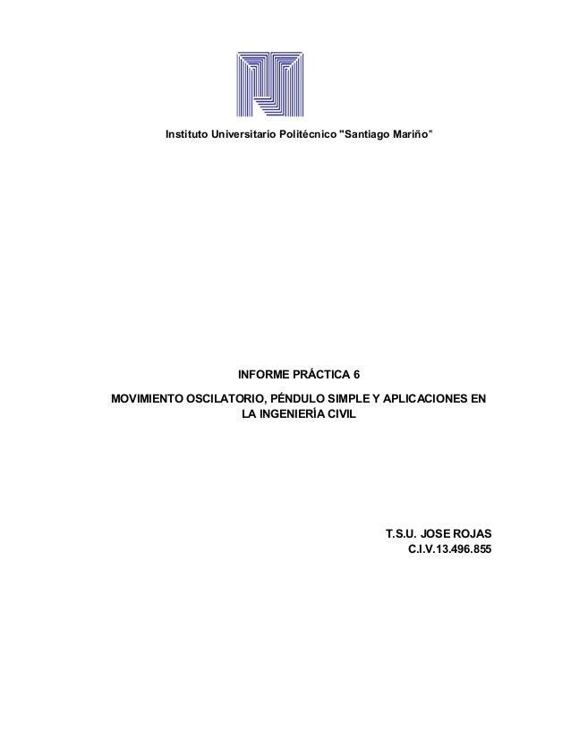 "Instituto Universitario Politécnico ""Santiago Mariño""                      INFORME PRÁCTICA 6MOVIMIENTO OSCILATORIO, PÉNDU..."