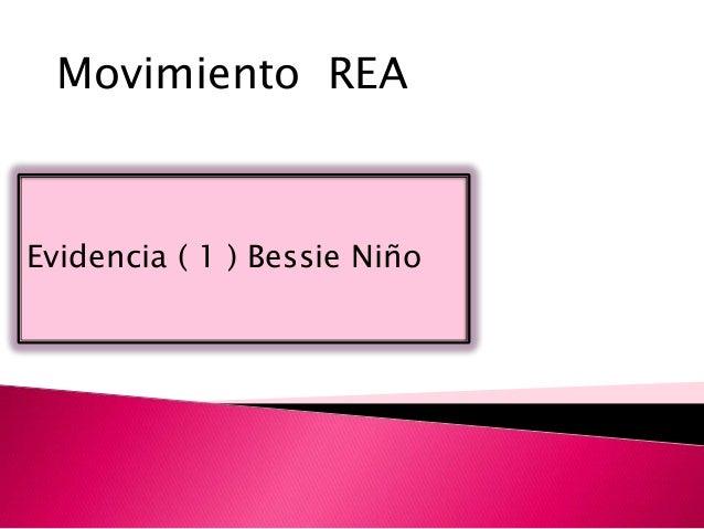 Movimiento REA  Evidencia ( 1 ) Bessie Niño