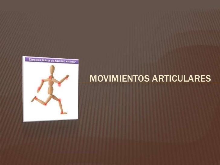 Movimientos Articulares<br />