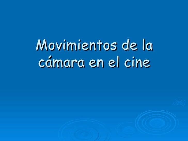 Movimientos de lacámara en el cine