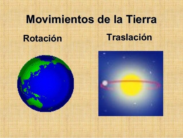 Movimientos de la tierra rotacion y traslación