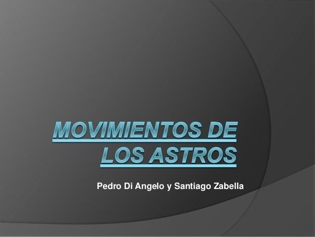 Pedro Di Angelo y Santiago Zabella