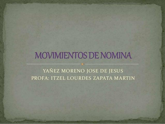 YAÑEZ MORENO JOSE DE JESUS PROFA: ITZEL LOURDES ZAPATA MARTIN