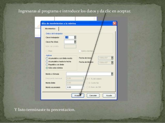 Ingresaras al programa e introduce los datos y da clic en aceptar. Y listo terminaste tu precentacion.