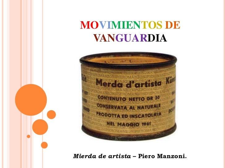 MOVIMIENTOSDEVANGUARDIA<br />Mierda de artista – Piero Manzoni.<br />