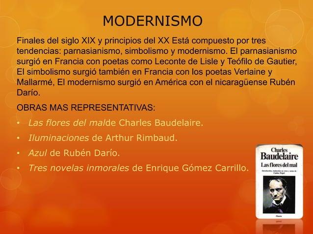 MODERNISMO Finales del siglo XIX y principios del XX Está compuesto por tres tendencias: parnasianismo, simbolismo y moder...