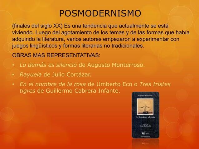 POSMODERNISMO (finales del siglo XX) Es una tendencia que actualmente se está viviendo. Luego del agotamiento de los temas...