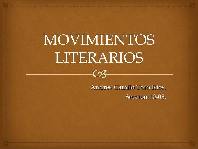 Andres Camilo Toro Rios.Andres Camilo Toro Rios. Seccion 10-03.Seccion 10-03.