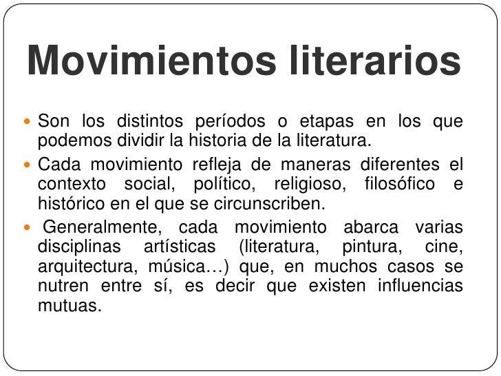 Movimientos literarios Son los distintos períodos o etapas en los que  podemos dividir la historia de la literatura. Cad...