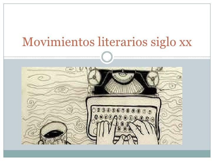 Movimientos literarios siglo xx<br />