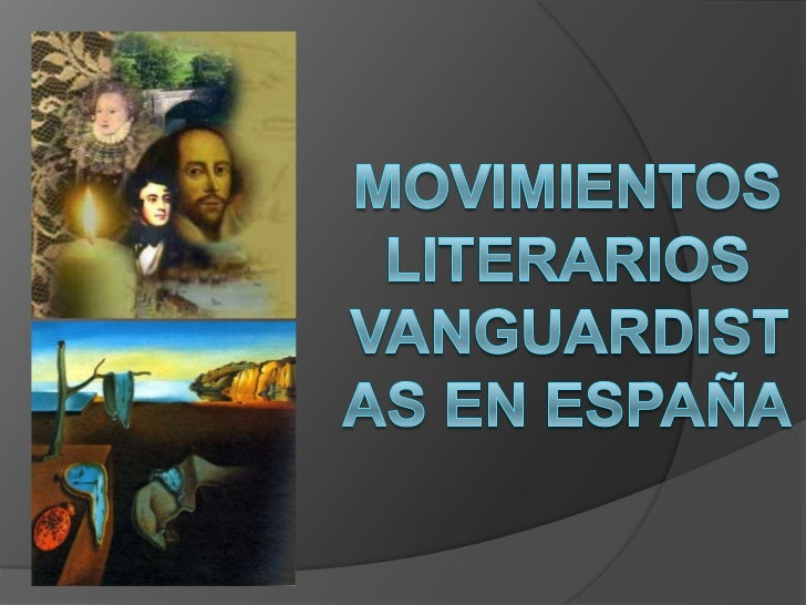Movimientos literarios vanguardistas en espa a for Tecnicas vanguardistas