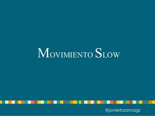 MOVIMIENTO SLOW @javierlozanozgz