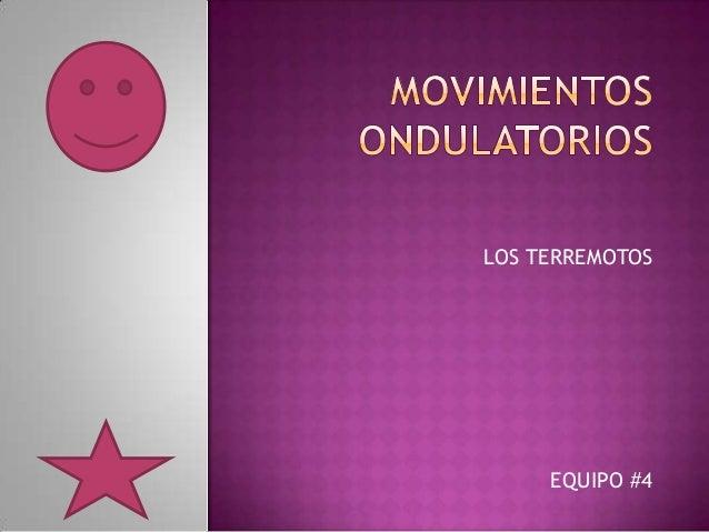 LOS TERREMOTOS  EQUIPO #4