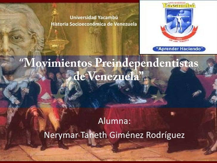 """Universidad Yacambú     Historia Socioeconómica de Venezuela""""                Alumna:    Nerymar Taneth Giménez Rodríguez"""