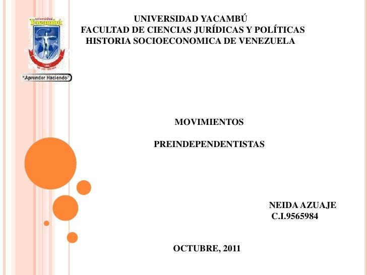 UNIVERSIDAD YACAMBÚFACULTAD DE CIENCIAS JURÍDICAS Y POLÍTICAS HISTORIA SOCIOECONOMICA DE VENEZUELA                 MOVIMIE...