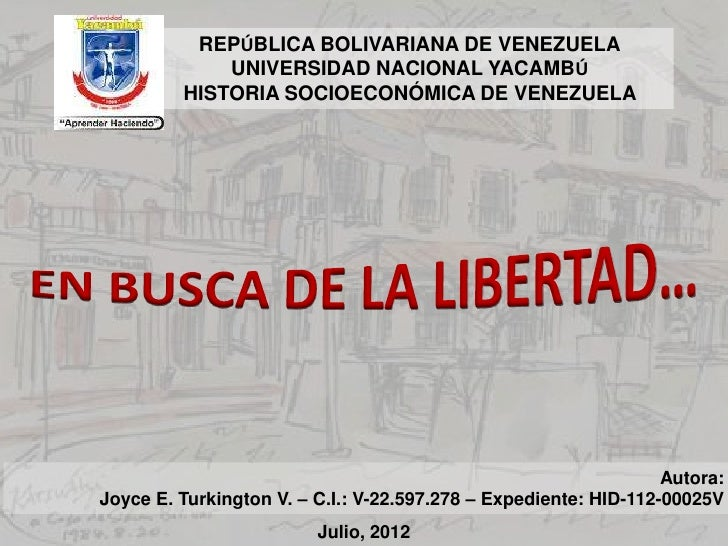 REPÚBLICA BOLIVARIANA DE VENEZUELA             UNIVERSIDAD NACIONAL YACAMBÚ         HISTORIA SOCIOECONÓMICA DE VENEZUELA  ...