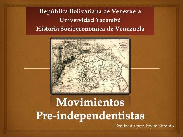 República Bolivariana de Venezuela        Universidad YacambúHistoria Socioeconómica de Venezuela                         ...