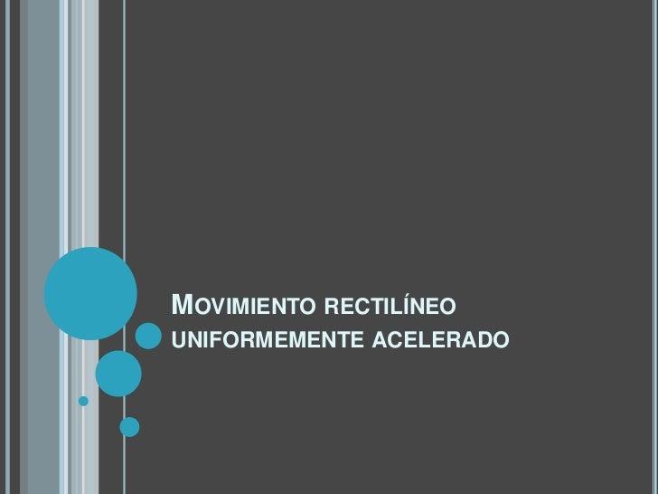 Movimiento rectilíneo uniformemente acelerado<br />