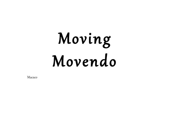 Moving         MovendoMacaco