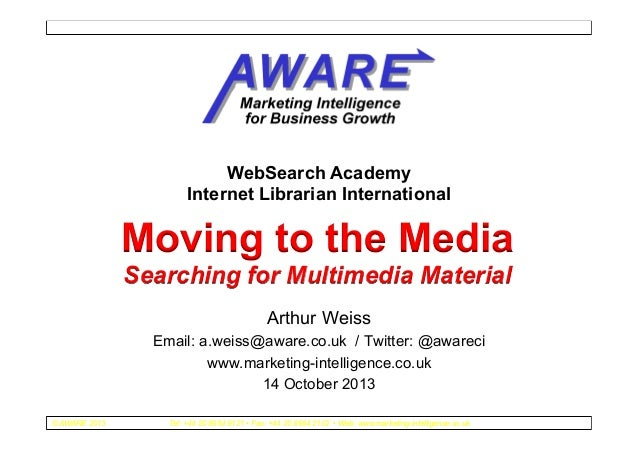 WebSearch Academy Internet Librarian International  Moving to the Media Searching for Multimedia Material Arthur Weiss Ema...