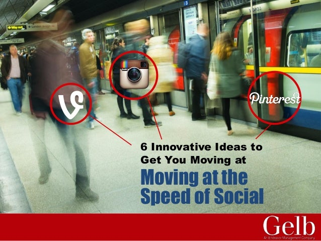 Moving at the  Speed of Social  6 Innovative Ideas to  Get You Moving at