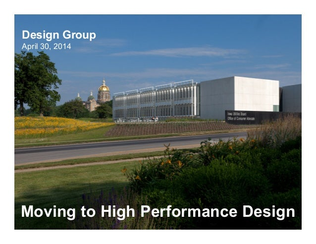 Design Group April 30, 2014 Moving to High Performance Design