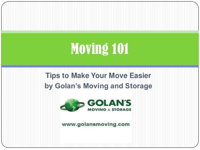 Tips to Make Your Move Easierby Golan's Moving and StorageMoving 101
