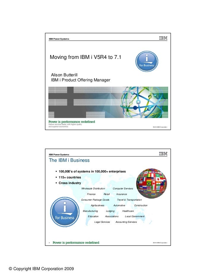 IBM Power Systems                       Moving from IBM i V5R4 to 7.1                       Alison Butterill              ...