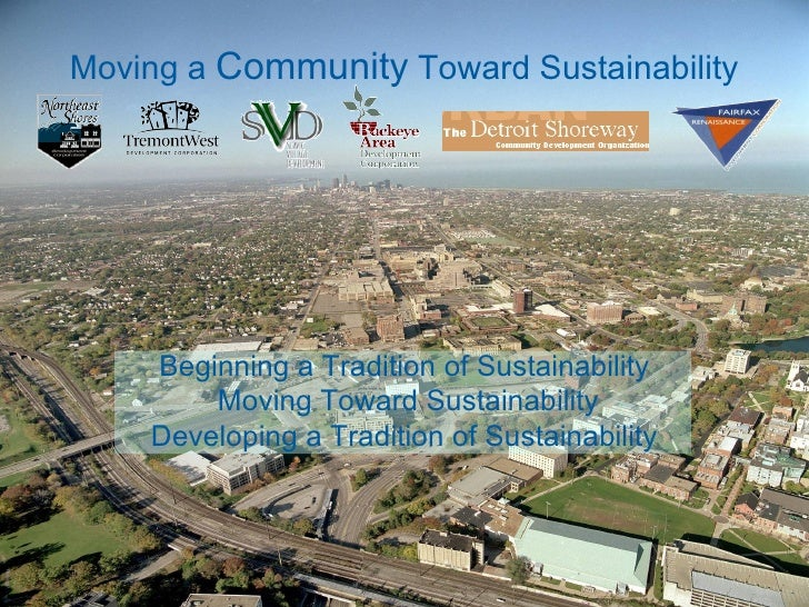 Moving a  Community  Toward Sustainability Beginning a Tradition of Sustainability  Moving Toward Sustainability Developin...