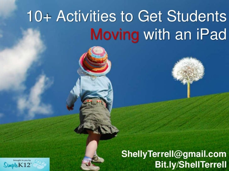 10+ Activities to Get Students         Moving with an iPad              ShellyTerrell@gmail.com                      Bit.l...