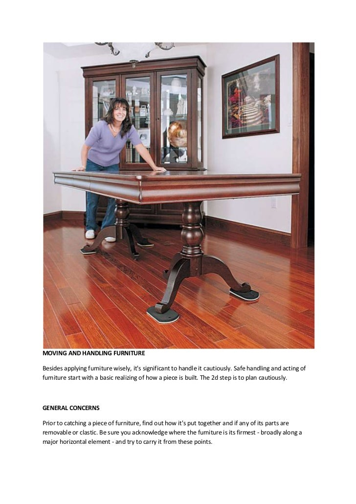MOVING AND HANDLING FURNITUREBesides applying furniture wisely, its significant to handle it cautiously. Safe handling and...