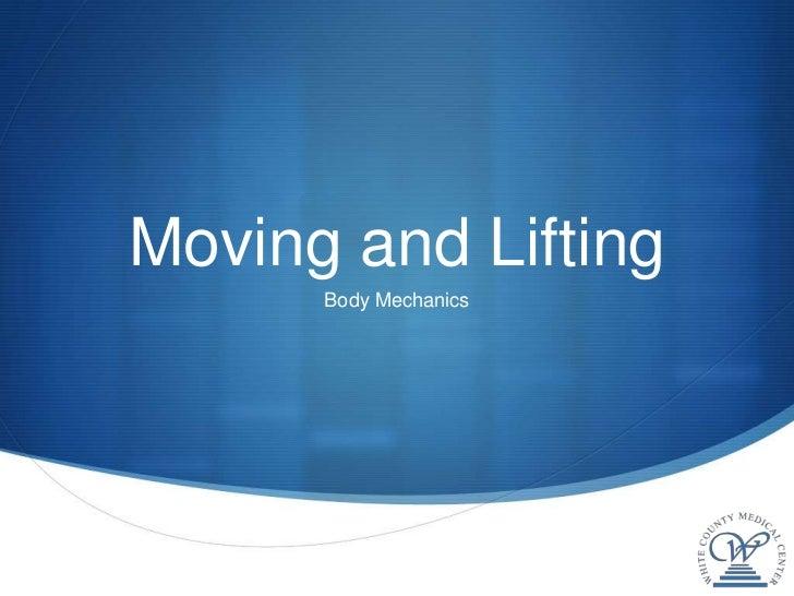 Moving and Lifting      Body Mechanics