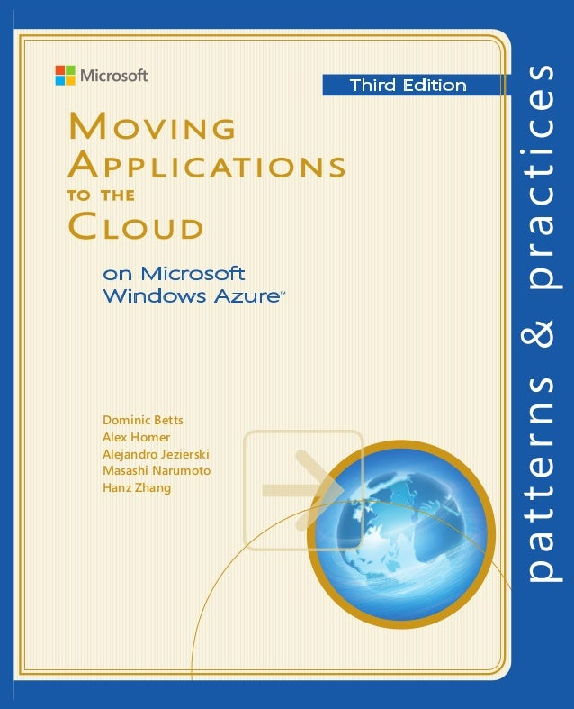 Moving Applications to the Cloud, 3rd EditionMovingApplicationstotheCloudonMicrosoftWindowsAzure™ThirdEditionFor more info...