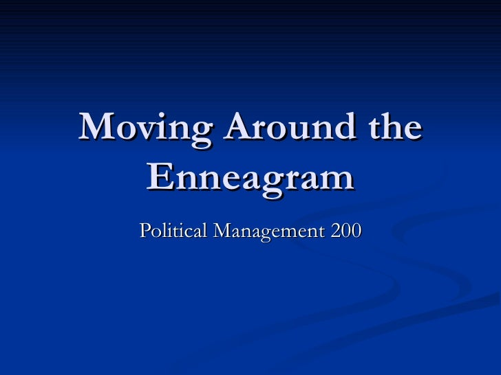 Moving Around the Enneagram Political Management 200