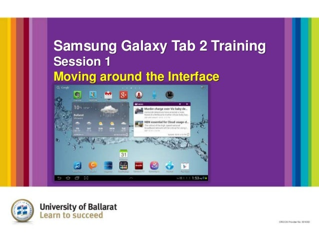 Samsung Galaxy Tab 2 Training Session 1 Moving around the Interface
