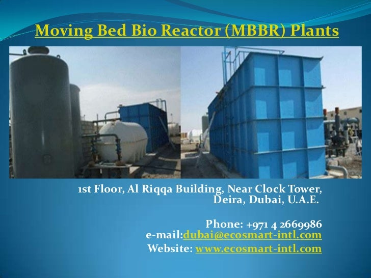 Moving Bed Bio Reactor (MBBR) Plants     1st Floor, Al Riqqa Building, Near Clock Tower,                                De...