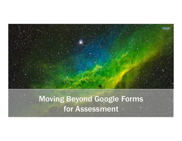 Moving Beyond Google Forms for Assessment