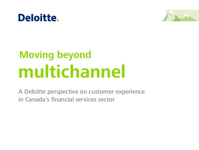 A Deloitte perspective on customer experience in Canada's financial services sector