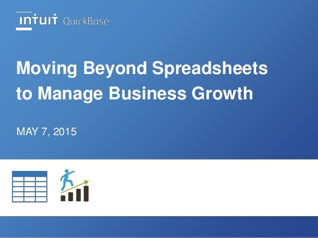 Moving Beyond Spreadsheets to Manage Business Growth MAY 7, 2015