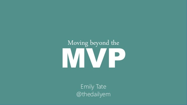 MVP Moving beyond the Emily Tate @thedailyem