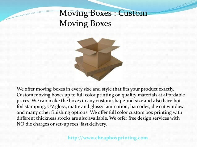 Moving Boxes : Custom Moving Boxes  We offer moving boxes in every size and style that fits your product exactly. Custom m...