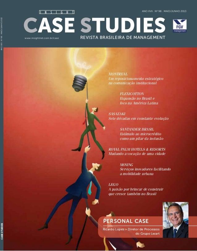 Case Studies CaseStudies Revista Brasileira de Managementwww.insightnet.com.br/case Ano XVII . Nº 98 . maio/junho 2013 Ano...