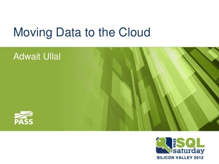 Moving Data to the CloudAdwait Ullal